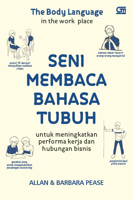 The Body Language in The Work Place: Seni Membaca Bahasa Tubuh u/Meningkatkan Performa Kerja & Hubungan Bisnis