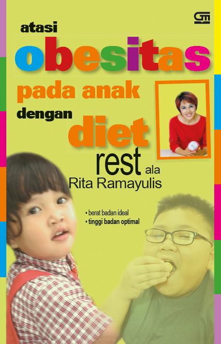 Atasi Obesitas pada Anak dengan Diet Rest ala Rita Ramayulis