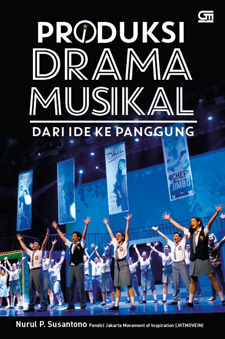 Produksi Drama Musikal - dari Ide ke Panggung