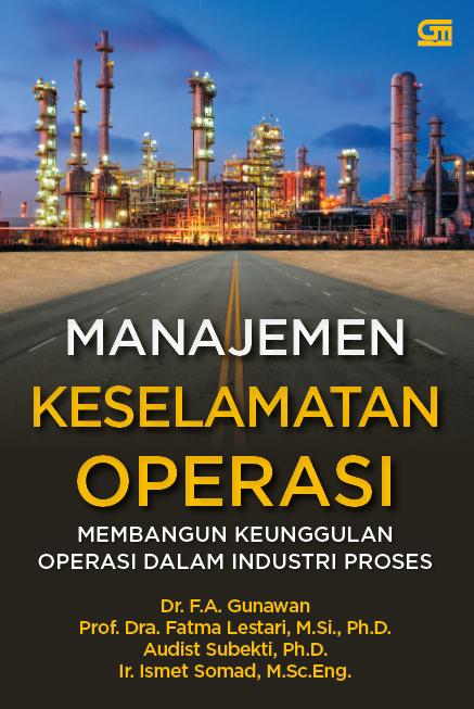Manajemen Keselamatan Operasi: Membangun Keunggulan Operasi dalam Industri Proses