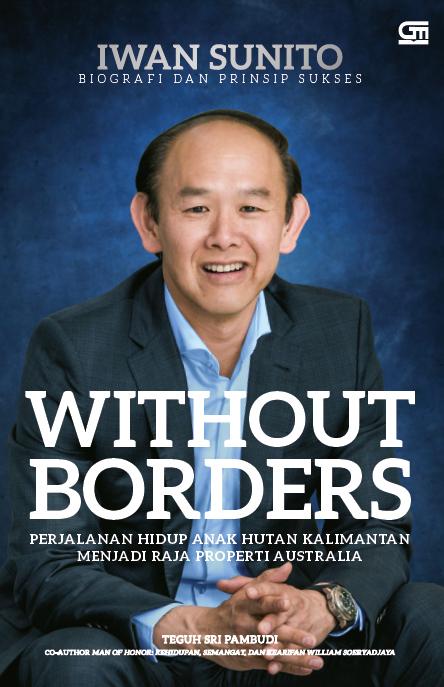 Without Borders (SC): Perjalanan   hidup anak hutan Kalimantan menjadi Raja Properti Australia
