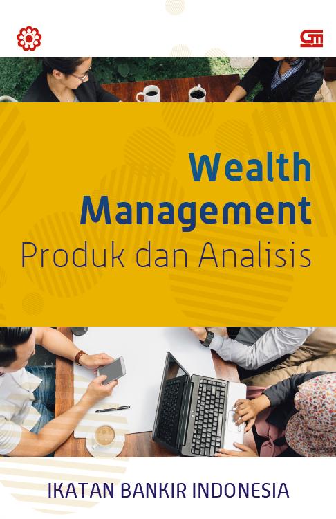 Wealth Management: Produk dan Analisis