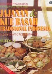 Jajanan Dan Kue Basah Tradisional Indonesia ( Edisi Dwi Bahasa)