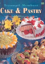 Seri Terampil Membuat : Cake Dan Pastry