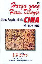 Harga yang Harus Dibayar: Sketsa Pergulatan Etnis Cina di Indonesia