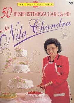 50 Resep Istimewa Cake Dan Pie Ala Nila Candra