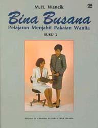 Bina Busana II : Pelajaran Menjahit Pakaian Wanita