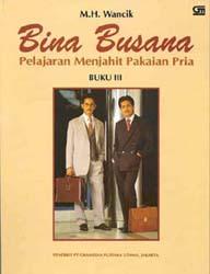 Bina Busana III : Pelajaran Menjahit Pakaian Pria