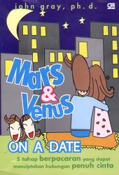 Mars and Venus On A Date - 5 Tahap Berpacaran yang Dapat Mencipakan Hubungan Penuh Cinta