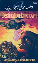 Menuju Negeri Antah Berantah - Destination Unknown