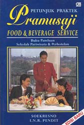 Petunjuk Praktek Pramusaji: Food and Beverage Service