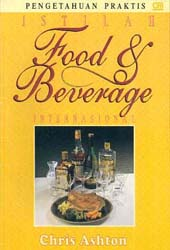 Pengetahuan Praktis Istilah Food and Beverage Internasional