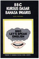 BBC Let`s Speak English - BBC Kursus Dasar Bahasa Inggris 1 (Edisi Dwibahasa)