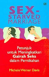 Sex Starved Marriage:  Petunjuk untuk Meningkatkan Gairah Seks dalam Pernikahan