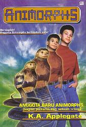 Animorphs: Anggota Baru Animorphs (Bag. Pertama dari sebuah trilogi)