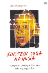 Einstein Juga Manusia - Kumpulan Pendapat Einstein tentang Segala Hal