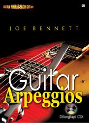 Jalan Pintas Jago Gitar: Guitar Arpeggios - Dilengkapi CD!