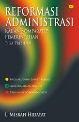 Reformasi Administrasi Kajian Komparatif Pemerintahan Tiga Presiden