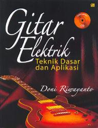 Gitar Elektrik dan CD - Teknik Dasar dan Aplikasi