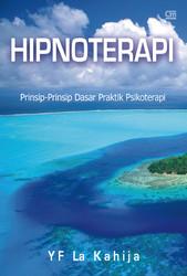 Hipnoterapi: Prinsip-Prinsip Dasar Praktik Psikoterapi