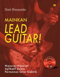 Mainkan Lead Guitar: Manuver-manuver Aplikatif dalam Permainan Gitar Elektrik