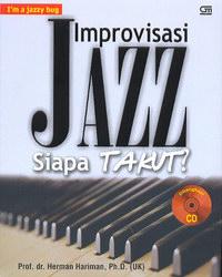 Improvisasi Jazz, Siapa Takut?