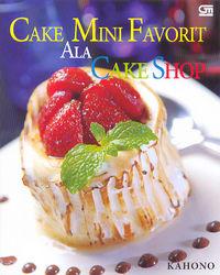 Cake Mini Favorit Ala Cake Shop