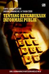 Tanya Jawab Sekitar UU No. 14 Tahun 2008 tentang Keterbukaan Informasi Publik
