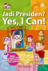 Jadi Presiden? Yes, I Can!