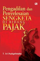 Pengadilan dan Penyelesaian Sengketa di Bidang Pajak