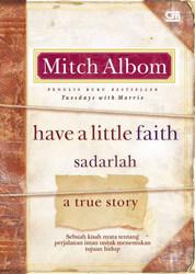 Have a Little Faith: Sadarlah!