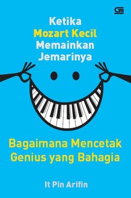 Ketika Mozart Kecil Memainkan Jemarinya: Bagaimana Mencetak Genius yang Bahagia