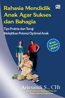 Rahasia Mendidik Anak Agar Sukses dan Bahagia (Edisi Revisi)