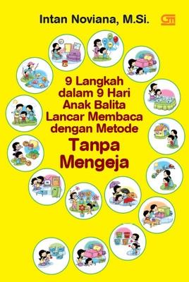 9 Langkah dalam 9 Hari Anak Balita Lancar Membaca dengan Metode Tanpa Mengeja