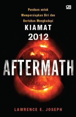 Aftermath: Panduan untuk Mempersiapkan Diri dalam Menghadapi Kiamat 2012