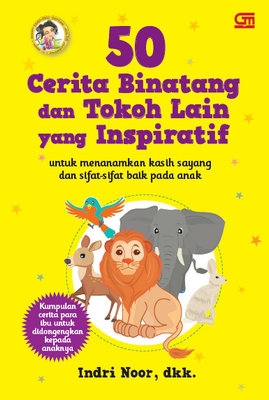 50 Cerita Binatang Dan Tokoh Lain Yang Inspiratif Gramedia Pustaka Utama