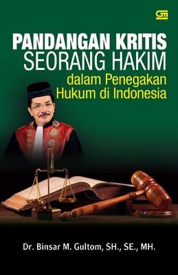 Pandangan Kritis Seorang Hakim dalam Penegakan Hukum di Indonesia