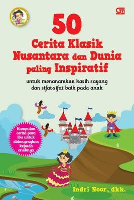 50 Cerita Klasik Nusantara dan Dunia Paling Inspiratif