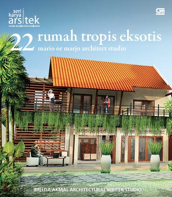 22 Rumah Tropis Eksotis Mario or Marjo Architect Studio