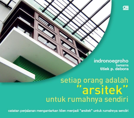 Setiap Orang Adalah Arsitek untuk Rumahnya Sendiri