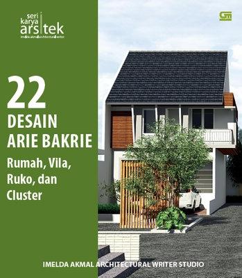 Seri Karya Arsitek: 22 Ragam Hunian dan Komersial ala Arie Bakrie