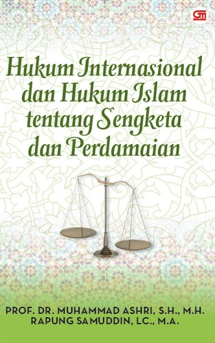 Hukum Internasional dan Hukum Islam tentang Sengketa dan Perdamaian