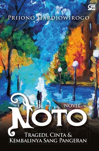 Noto, Tragedi, Cinta, dan Kembalinya Sang Pangeran