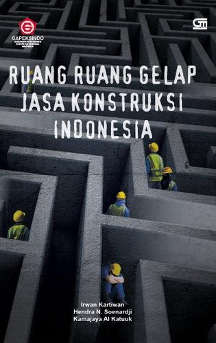 Ruang Gelap Jasa Konstruksi Indonesia (HC)