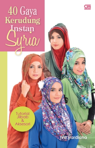 40 Gaya Kerudung Instan Syria Tutorial Jilbab Aksesori Gramedia Pustaka Utama