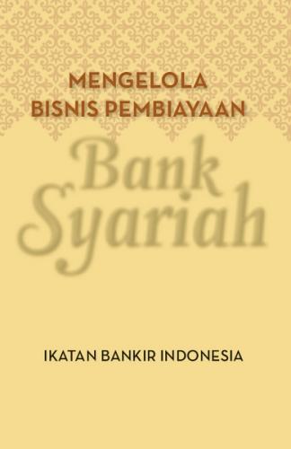 Mengelola Bisnis Pembiayaan Bank Syariah