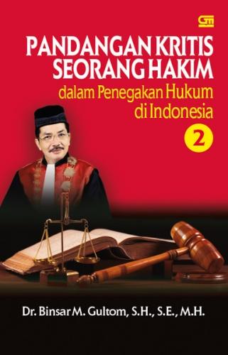 Pandangan Kritis Seorang Hakim dalam Penegakan Hukum di Indonesia #2
