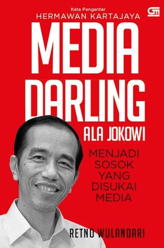 Media Darling Ala Jokowi